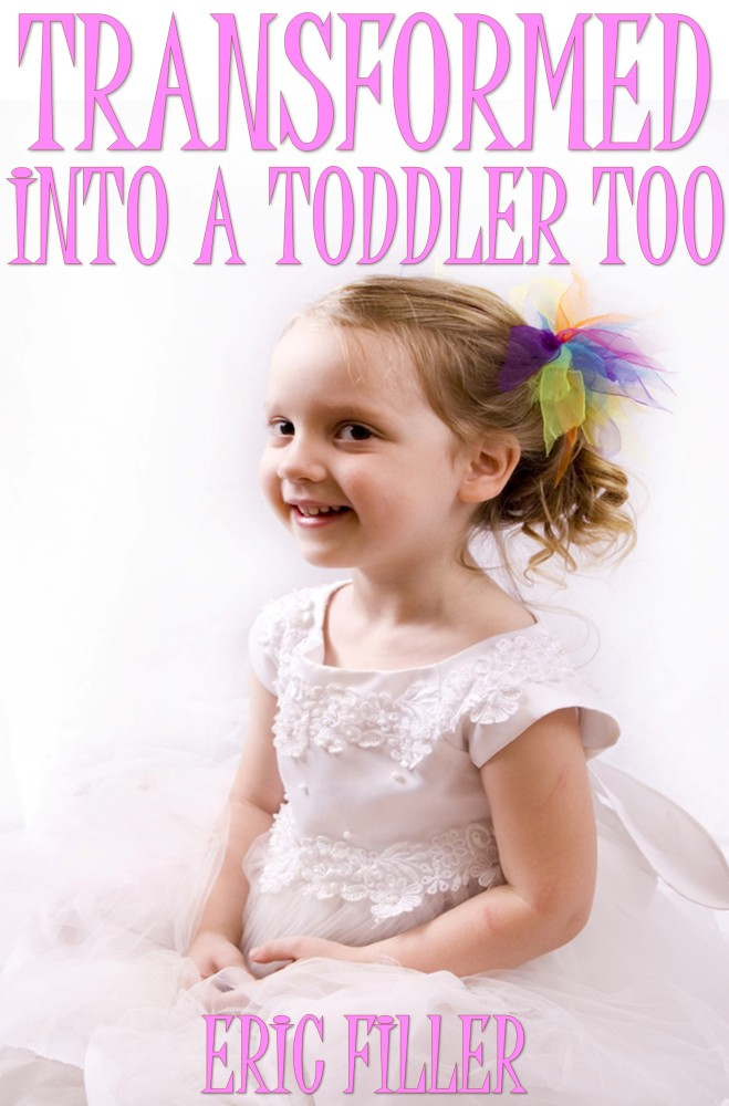 New Release: Transformed Into a Toddler Too (Transformed #24)